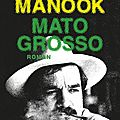 Ian manook, mato grosso, 313 pages, albin michel.
