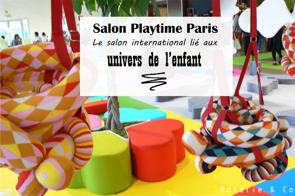 Salon playtime paris rosalie co le blog du fait main for Playtime salon