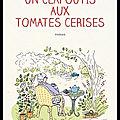 Un clafoutis aux tomates cerises - véronique de bure - editions flammarion
