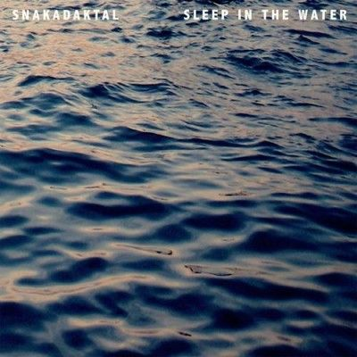1375432911_snakadaktal-album-cover-sleep-in-the-water-400x400