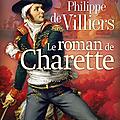 Actualité de philippe de villiers et de son roman de charette