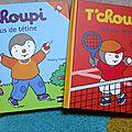 T'choupi n'a plus de tétine/t'choupi fait du tennis -thierry courtin.
