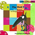 The wolf who wanted to change his color, ce2/cm1/cm2, projet interdisciplinaire tice et anglais.