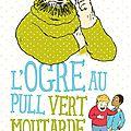 Nouvelle collection pépix : sacrée souris / l'ogre au pull vert moutarde