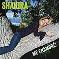 Shakira chante en solo sur me enamoré