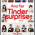 Tinder surprise - ana ker - editions albin michel