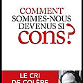 Comment sommes nous devenus si cons ? - alain bentolila - editions first