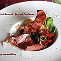 Fraîcheur de chèvre à l'italienne