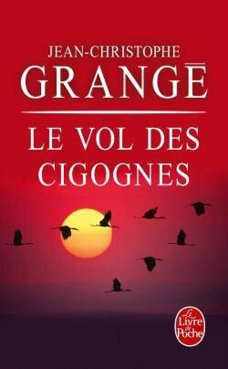le vol des cigognes de j-C Grangé-T