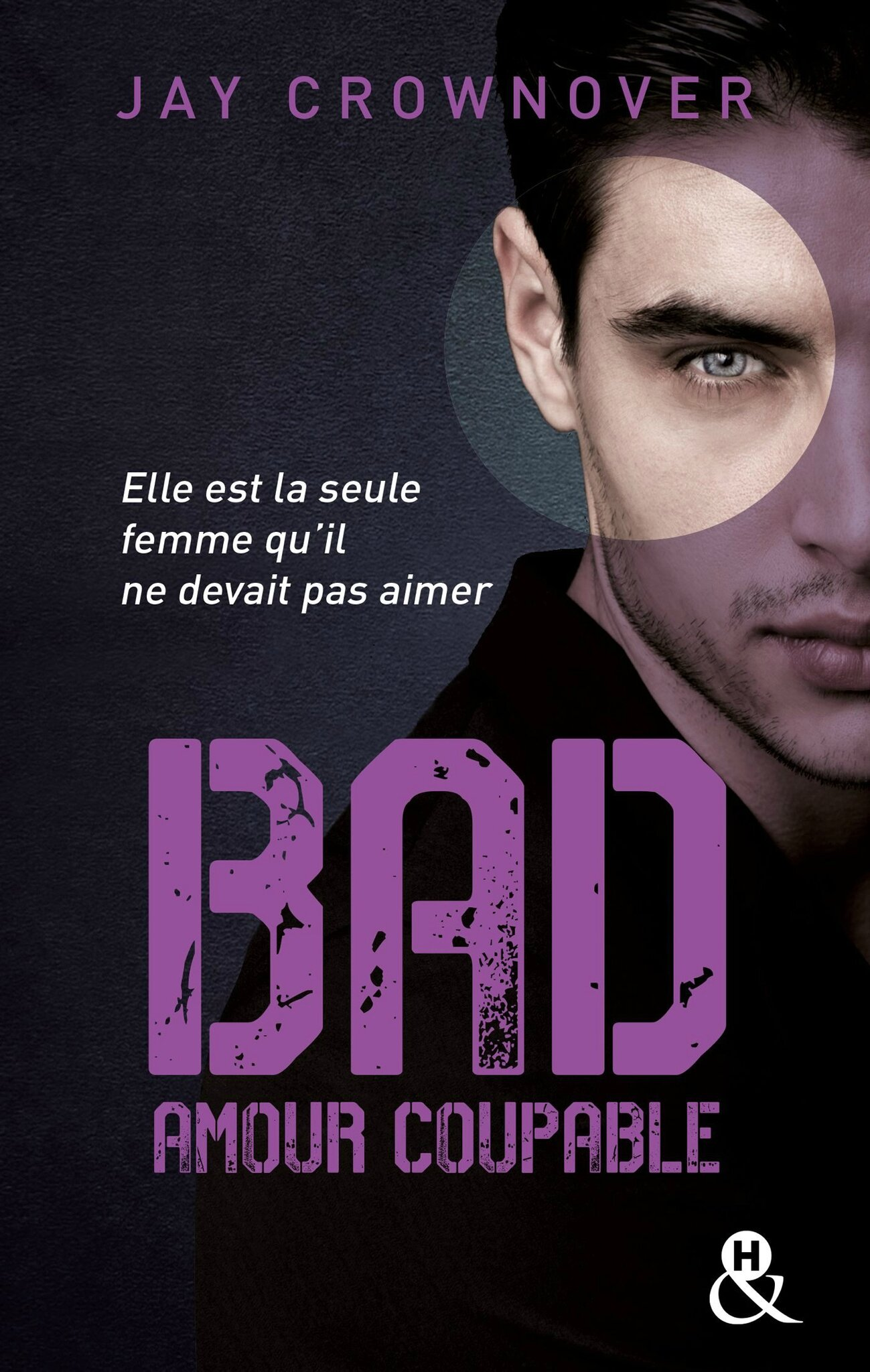 BAD Tome 3 - Amour coupable de Jay Crownover