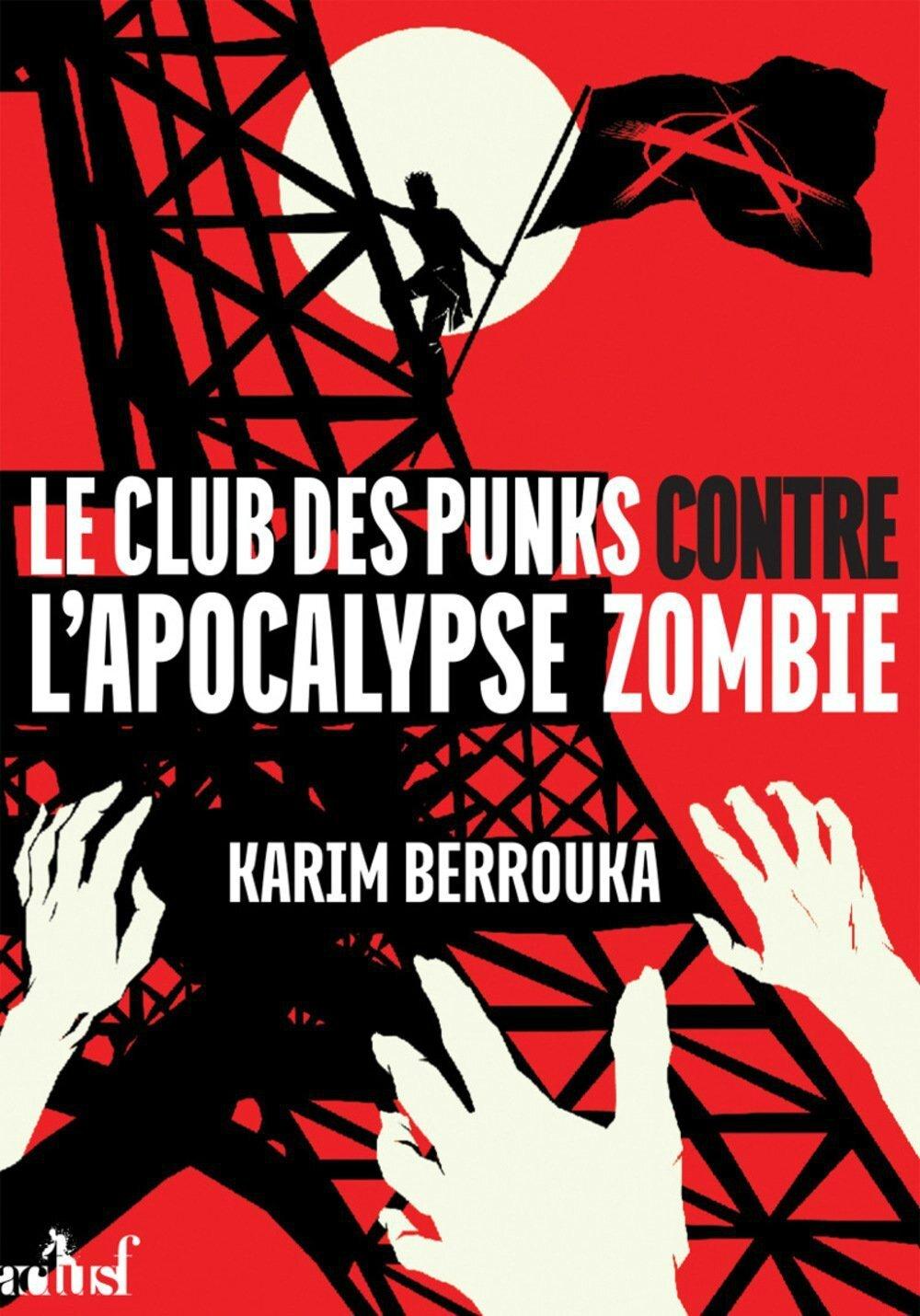 Le club des punks contre l'apocalypse zombie - Karim Berrouka