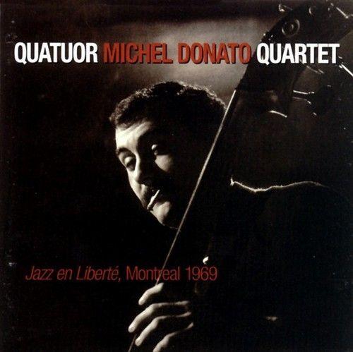 Michel Donato Quartet - 1969 - Jazz en Liberté, Montreal 1969 (Just A Memory-Justin Time)