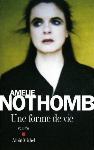amelie-nothomb-une-forme-de-vie