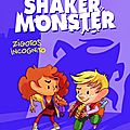 Shaker monster #2 : zigotos incognito, de mathilde domecq & mr tan