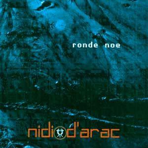 NIDI D'ARAC - Ronde noe
