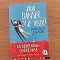 J'ai lu j'irai danser (si je veux) de marie-renée lavoie (label lj)