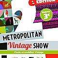 Yes !! le metropolitan vintage show c'est