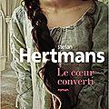 Le coeur converti, roman de stefan hertmans