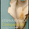 Compassion - stephan enter - editions actes sud
