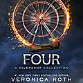 Four A Divergent Collection Veronica Roth
