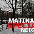 6h-9h : speciale neige