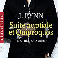 Les frères gamble tome 1 : suite nuptiale et quiproquos de j. lynn