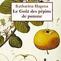 Le goût des pépins de pomme - katharina hagena