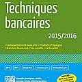 Édition 2015/2016 des techniques bancaires