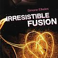 Irrésistible fusion - simone elkeles