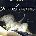 Les voleurs de cygnes, elizabeth kostova