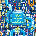 Bloc : je joue avec les tables de multiplications