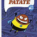 Super patate tome 1, 2,3
