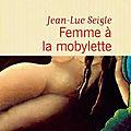 Femme à la mobylette- jean-luc seigle