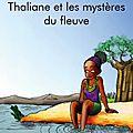 Thaliane et les mystères du fleuve, de kharine yidika