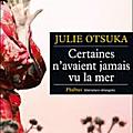 Certaines n'avaient jamais vu la mer, julie otsuka (2012)