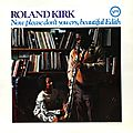 Roland Kirk - 1967 - Now please don't you cry, beautiful Edith (Verve)