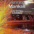 Les bottes suédoises - hennig mankell