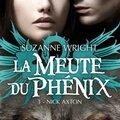 La meute du phenix, tome 3 : nick axton - suzanne wright