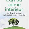L'art du calme intérieur, la nature (1) eckhart tolle