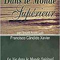 Extraits du livre «dans le monde supérieur» de chico xavier concernant la médiumnité