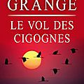le vol des cigognes de j-C Grangé-T