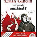 Trash cancan - les grands méchants de l'histoire - caroline guillot - editions du chêne